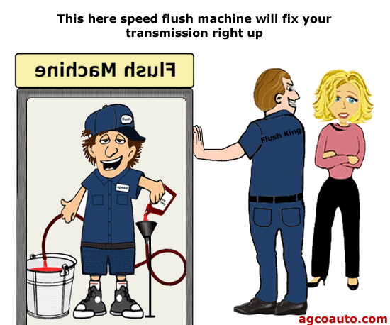 Automatic transmission flush does not even require a machine, avoid the wallet flush